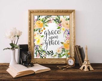 Grace Upon Grace Printable Wall Art print, printable quote print, floral printable art, Bible verse print, Bible verse printable Gracie Lou