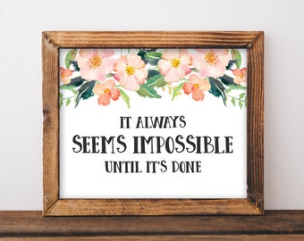 Printable Wall Art It always seems impossible until it's done printable quote art printable floral motivational workout print fitness art