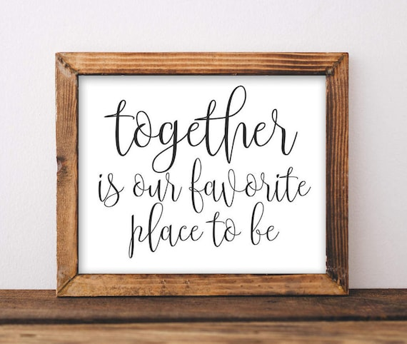 family printable wall art together is our favorite place to be
