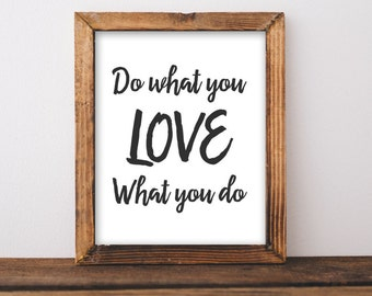 Office Printable Wall Art, Do What you Love what you do printable quote print, black and white Decor, printable poster home office printable