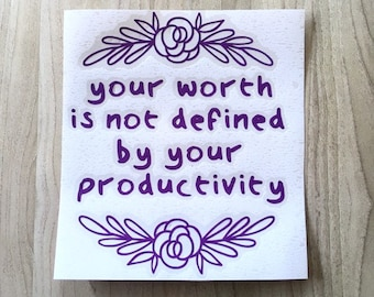 Your worth is not defined by your productivity / Anti-capitalist sticker decal