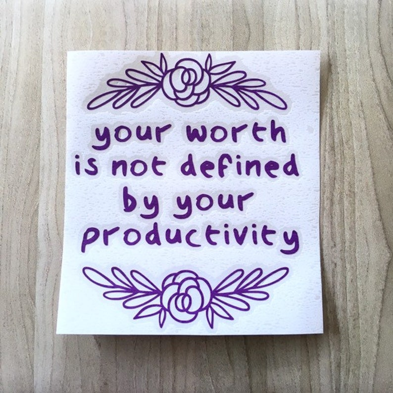 Your worth is not defined by your productivity / image 0