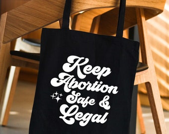 Keep abortion safe and legal / Pro-choice tote bag / Reproductive rights / Feminist tote bag / Activist tote bag / Social justice tote bag
