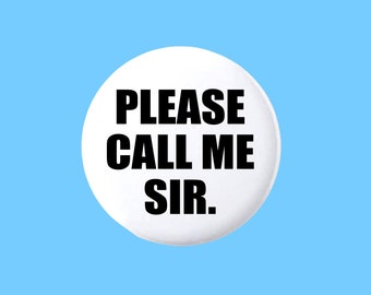 Please call me sir button | Respect my identity | Badge for trans folks | LGBTQ button badge