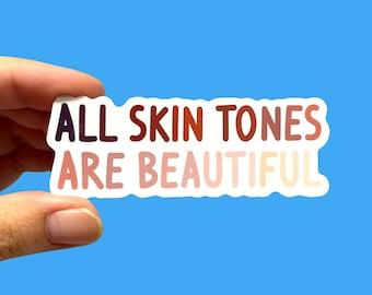 All skin tones are beautiful sticker | Black Lives Matter | Laptop sticker | Anti-racist  sticker | Phone sticker | Social justice sticker