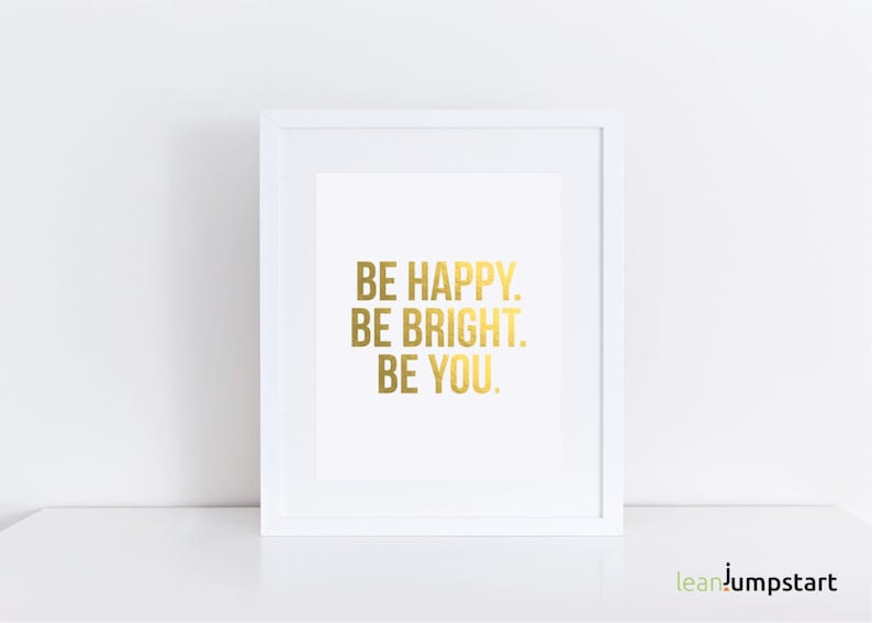 Be Happy Be Bright Be You Happiness Quotes Gold Wall Art image 0
