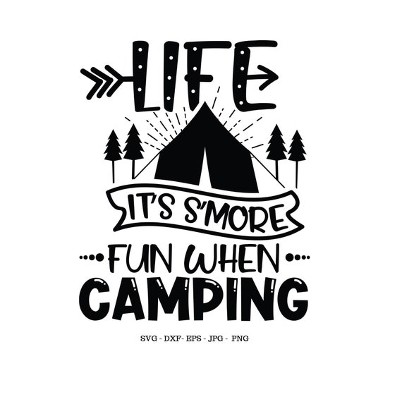 S More Sign Svg Camping Svg Camper Svg Camping Gift Etsy