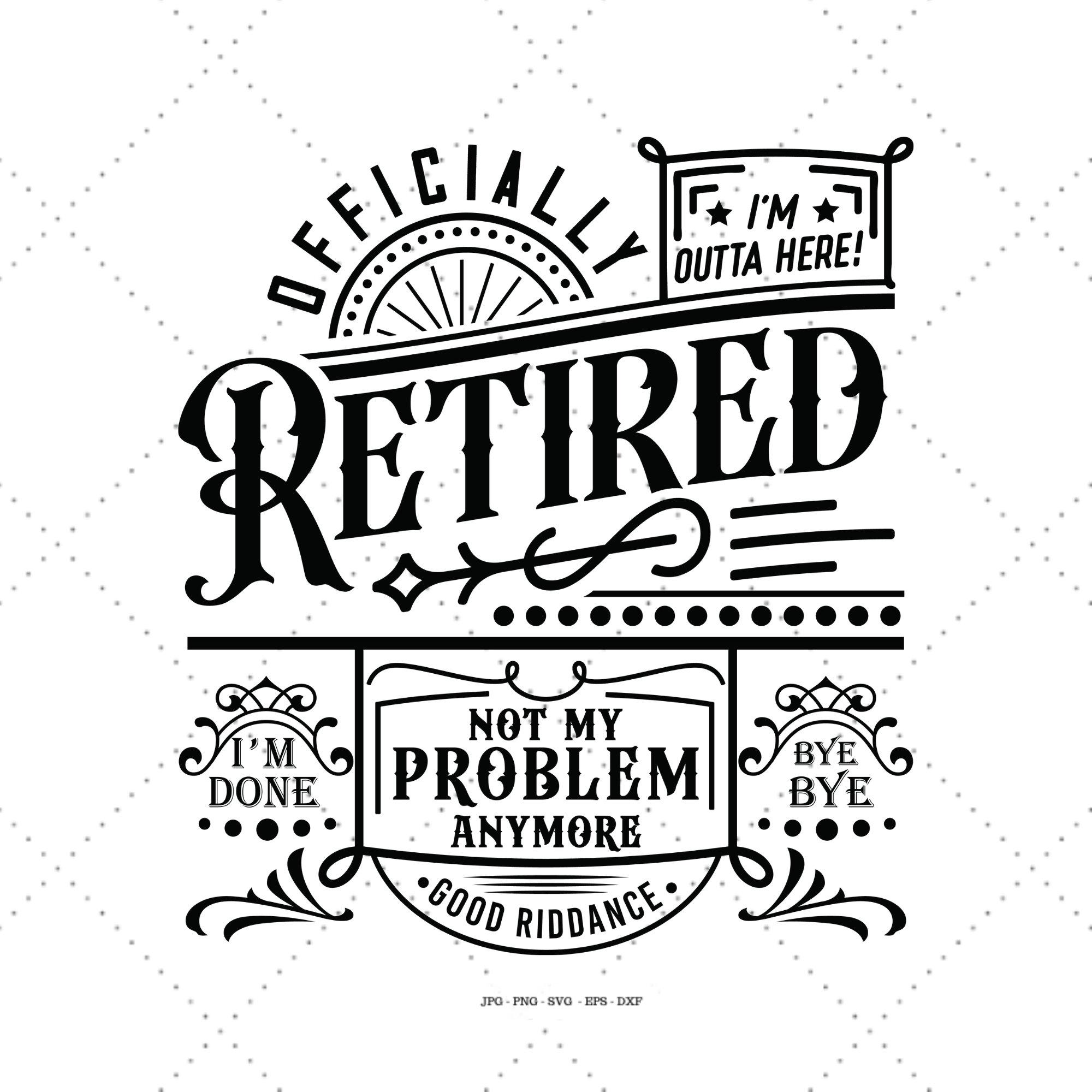 Ruhestandssvg Pensioniertes Svg Ruhestandsgeschenk Lustige