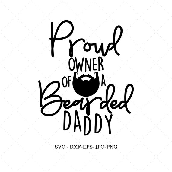 Beard Svg Proud Owner Of A Bearded Dad Dad Birthday Gift Etsy
