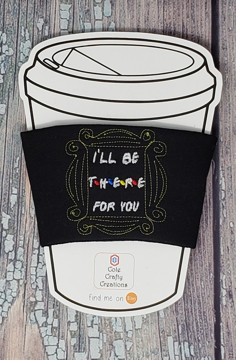 Friends Coffee Cozie coffee holder Friends cup holder cup image 0