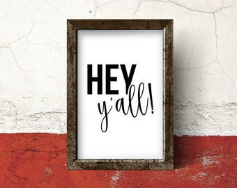 hey y'all, gifts for her, wall art, printable, girlfriend gift, best friend gift, inspirational, food art, house, kitchen art, wall decor