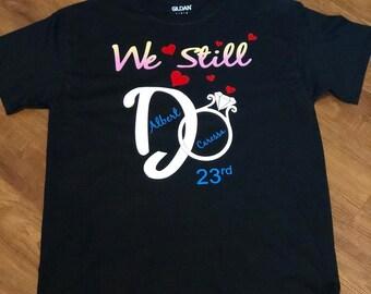We Still Do Shirts Etsy