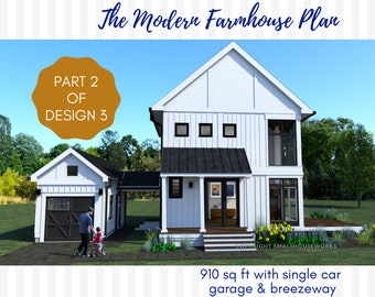Modern Farmhouse Plan with Garage and Breezeway, Design #3-Part 2.  2 bedrooms  2 bathrooms, 910 SQ FT