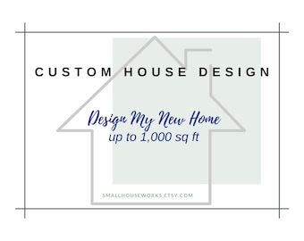 Custom House Design up to 1,000 square feet.  An affordable, eco-friendly house designed just for you. Custom small, tiny, starter home