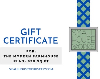 Gift Certificate-Modern Farmhouse Plan 890 SQ FT, Great gift idea for newlyweds, retirees, empty nesters, etc. Perfect Small Starter Home!
