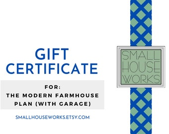 Gift Certificate-Modern Farmhouse Plan with Garage, Great gift idea for newlyweds, retirees, empty nesters, etc. Perfect Small Starter Home!