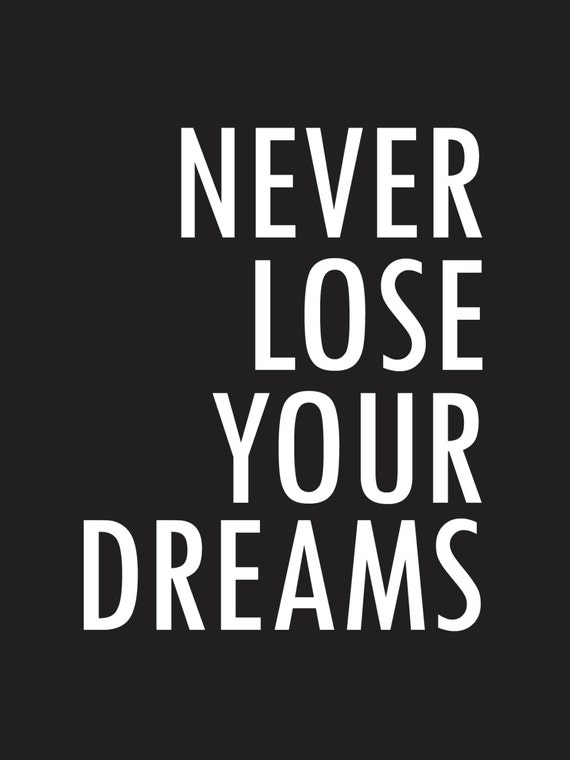Never Lose Your Dreams Quote Black And White Color Etsy