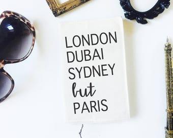 Paris passport cover, travel quote, adventure quote, travel accessory, travel gift, world adventure, overseas vacation, paris honeymoon