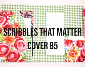 Design Your Own Custom Scribbles That Matter and Bullet Planner (B5) Cover, Fabric Travelers Notebook for B5 Notebooks