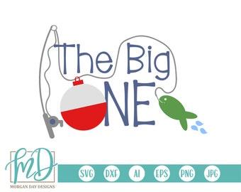 The Big One SVG, Fishing Birthday SVG, One SVG, 1st svg, First Birthday svg, Big One svg, Bobber svg, Fishing svg, Boy svg, Birthday Boy svg