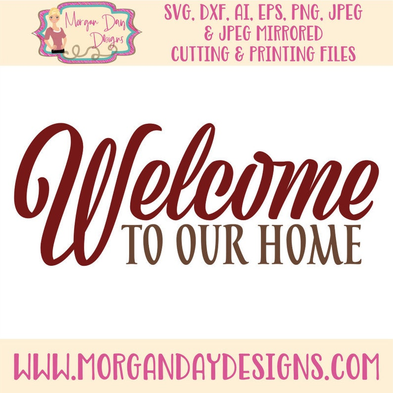 Welcome To Our Home Svg Family Svg Welcome Svg Welcome Etsy