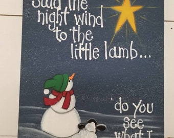 i love christmas and never get tired of painting this sign said the night wind to the little lamb do you see what i see
