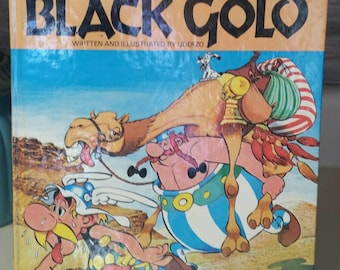 """Goscinny and Uderzo Present an Asterix Adventure """"Asterix and the Black Gold"""" written and illustrated by Uderzo/Vintage 1981 Hardcover Comic"""