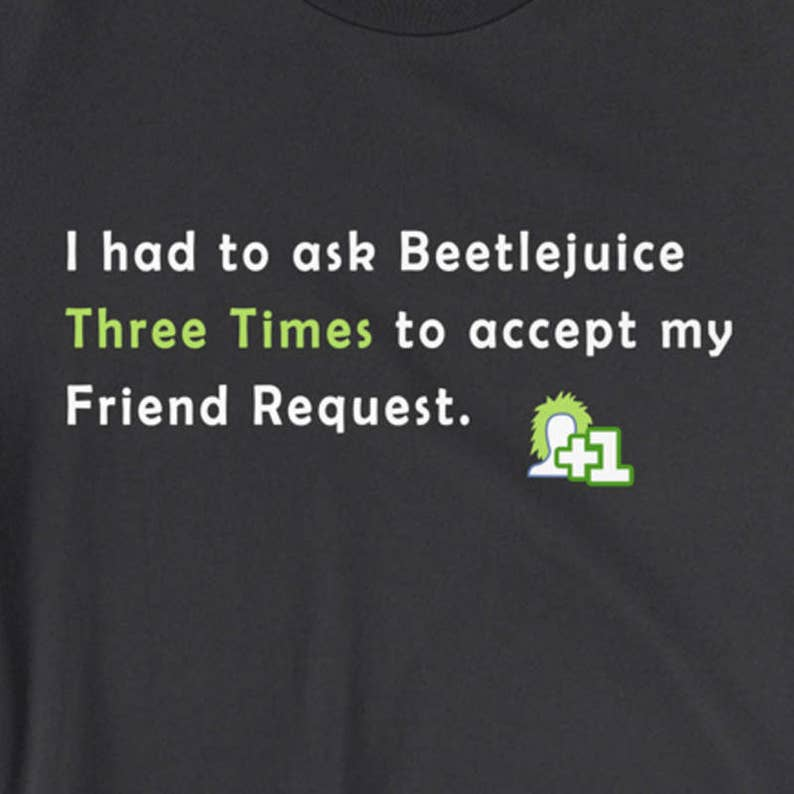 Beetlejuice Friend Request  Inspired by Beetlejuice  Funny image 0