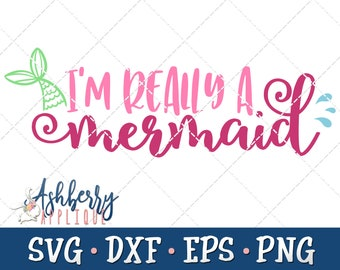 I'm Really a Mermaid SVG/DXF Cut File - Instant Download - Vector Clipart - Iron On Shirt Decal - Cricut - Silhouette - Mermaid - Seashell