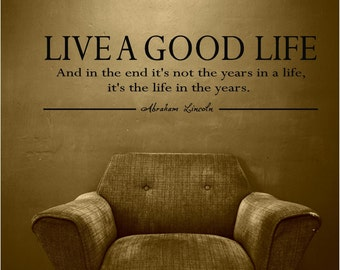 Live a good life, Abraham Lincoln, Vinyl Wall Decal, Lettering, Words, Quotes, Decal, Home Decor, Willow Creek Design Co