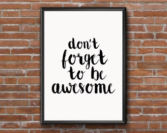 Don't Forget to be Awesome, Typography Poster,Inspirational Print, Graduation Gift, Watercolor, Typography Quote,Everyday Motivational Quote