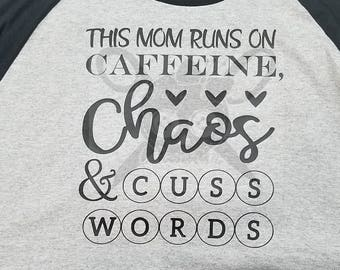 Caffeine, Chaos and Cuss Words Raglan