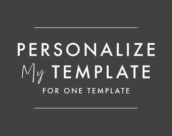 ADD-ON ONLY - Personalization for One Template - Current Turnaround Time 2 Business Days