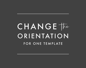 ADD-ON ONLY - Orientation Change for One Template - Current Turnaround Time 2 Business Days