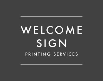 ADD-ON ONLY - Order Printed Welcome Sign