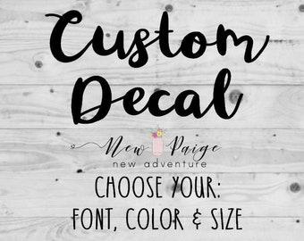 Custom Vinyl Decal - Custom Decal - Decal - Decals - Car Decal - Custom Vinyl Sticker- Create Your Own Decal - Custom Stickers -Vinyl Decal