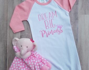 Dream Big Princess, Dream Big Little One, Raglan Baby Gowns
