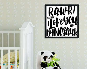 Rawr Means I Love You In Dinosaur Printable, Instant Download, 12x12 inch, Nursery decor, boys room decor, dinosaur printable, quotes print