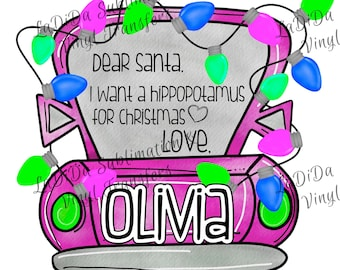 Personalized I Want A Hippopotamus For Christmas Hot Pink / Purple Truck with Christmas Lights Sublimation Transfers Dear Santa