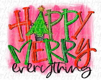 Happy Merry Everything With Christmas Tree on Pink Background -  SUBLIMATION Transfer - Hand Drawn - Colorful