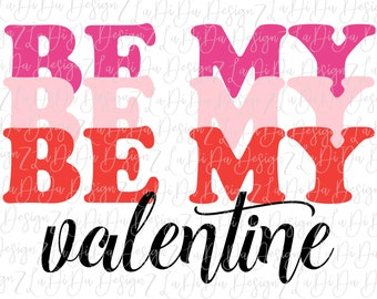 Be My Valentine PNG Digital Download Hot Pink Pink Red Repeat Stacked Retro