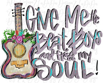 Give Me The Beat Boys and Free My Soul SUBLIMATION Transfer Hand Drawn Guitar Flowers Colorful
