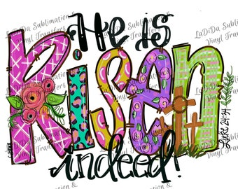 He Is Risen Indeed Luke 24:34 Watercolors Sublimation Transfer Colorful Flowers Crosses Leopard Stripes Dots Hand Drawn