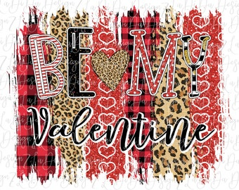 Be My Valentine Brush Strokes PNG Digital Download Red Leopard Buffalo Plaid Hearts Polka Dots Stripes Leopard Heart