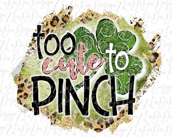 Too Cute To Pinch Green Glitter Clover SUBLIMATION Transfer Leopard Gold Glitter Pink Glitter St Patrick's Day