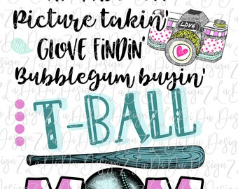 Picture Takin' Glove Findin' Bubblegum buy-in' T-Ball T Ball Mom PNG Camera Bat Ball Garland Digital Download