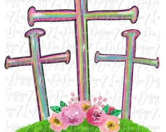 Three Nail Crosses Floral Mound  SUBLIMATION Transfers Colorful Easter Hand Drawn Flowers
