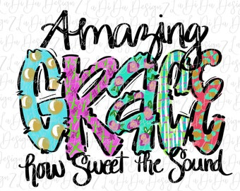 Amazing Grace How Sweet The Sound Watercolors SUBLIMATION Transfer Colorful Polka Dots Flowers Plaid