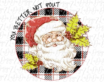 You Better Not Pout Retro Santa Wearing Glasses on Round Black Red White Plaid with Holly Vintage   -  SUBLIMATION Transfer