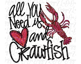 All You Need Is Love and Crawfish SUBLIMATION Transfer Hand Drawn Crawfish Heart